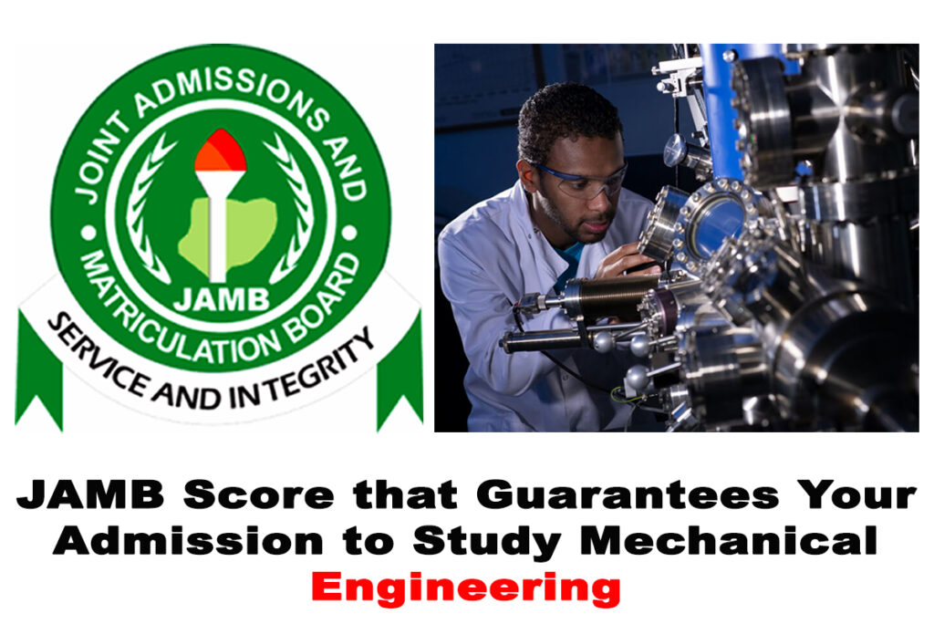 Best JAMB Score that Guarantees Your Admission to Study Mechanical Engineering