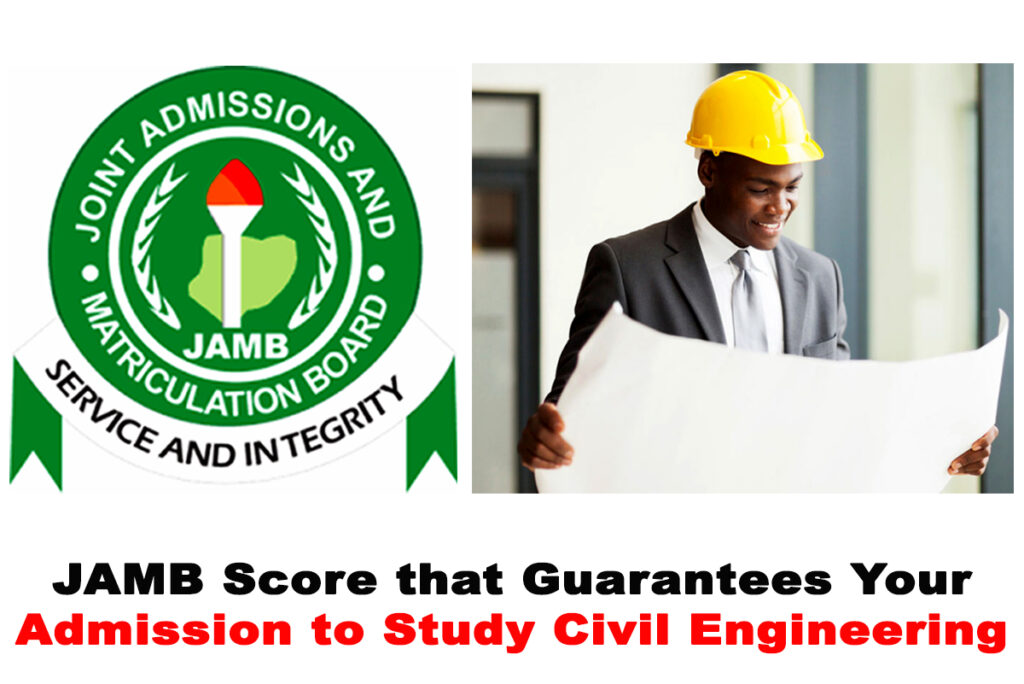 Best JAMB Score that Guarantees Your Admission to Study Civil Engineering in Nigerian Universities