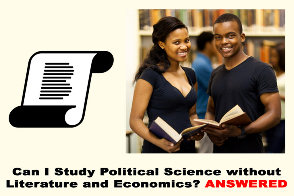 Can I Study Political Science without Literature and Economics? ANSWERED