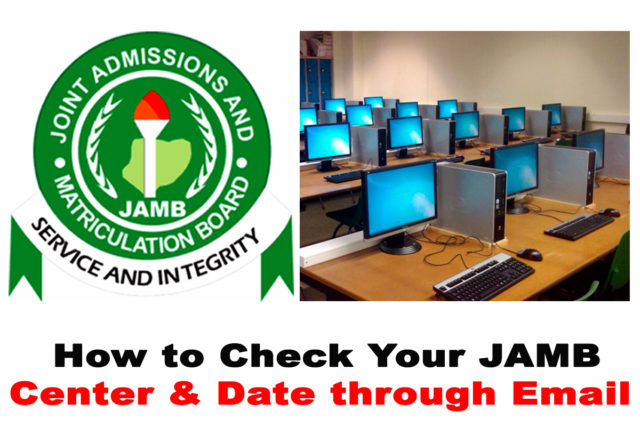 How to Check Your 2021 JAMB CBT Exam Center and Date through Email