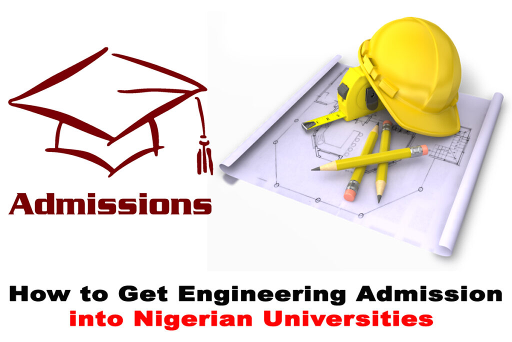 How to Get Engineering Admission into Nigerian Universities this Year 2020