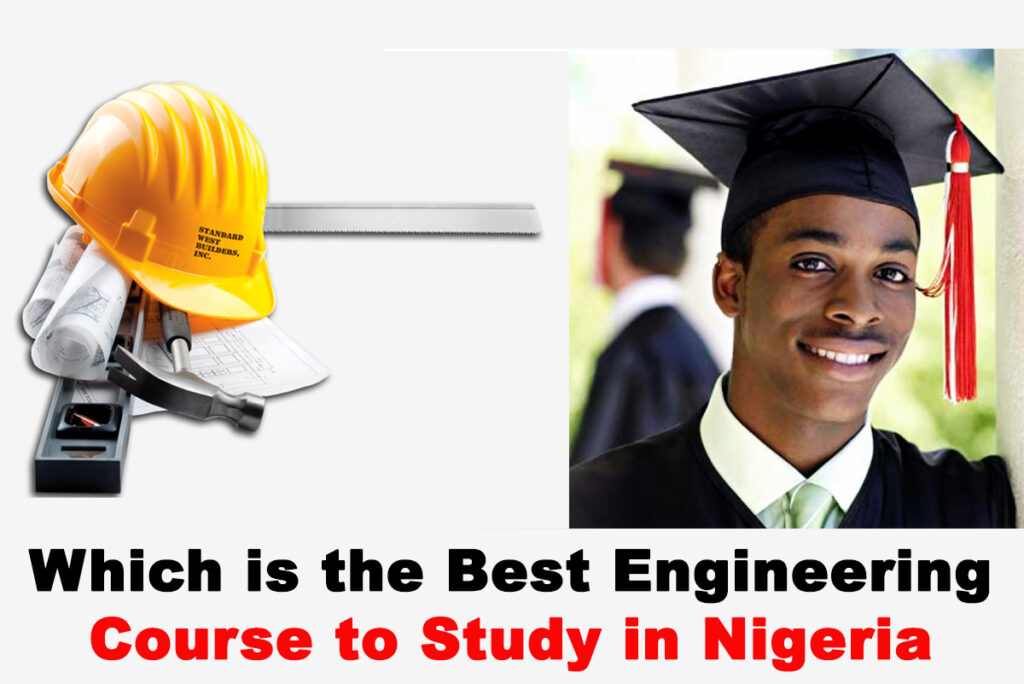 Which is the Best Engineering Course to Study in Nigeria? CHECK NOW