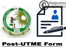 Federal College of Education (Special) (FCES) Oyo Post UTME Form for 2021/2022 Academic Session | APPLY NOW