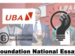 UBA Foundation National Essay Competition 2021 for Senior Secondary School Students   APPLY NOW