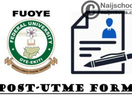 Federal University of Oye Ekiti (FUOYE) Post UTME Screening Form for 2021/2022 Academic Session   APPLY NOW