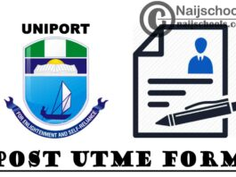 University of Port Harcourt (UNIPORT) Post UTME Screening Form for 2021/2022 Academic Session   APPLY NOW