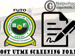 Federal University of Technology Owerri (FUTO) Post UTME Screening Form for 2021/2022 Academic Session | APPLY NOW