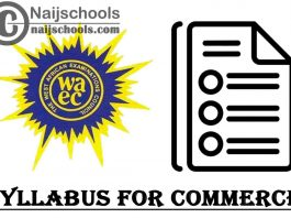 WAEC Syllabus for Commerce 2020/2021 SSCE & GCE | DOWNLOAD & CHECK NOW