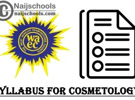 WAEC Syllabus for Cosmetology 2020/2021 SSCE & GCE | DOWNLOAD & CHECK NOW