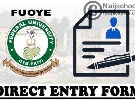 Federal University of Oye Ekiti (FUOYE) Direct Entry Screening Form for 2021/2022 Academic Session   APPLY NOW