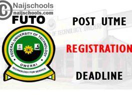 Federal University of Technology Owerri (FUTO) Post UTME Registration Deadline for 2021/2022 Academic Session   APPLY NOW